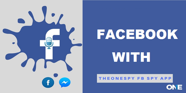 Remotely Monitor Facebook with TheOneSpy - CPM