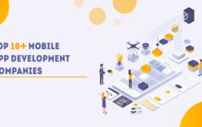 Top 10+ Mobile App Development Companies in 2021