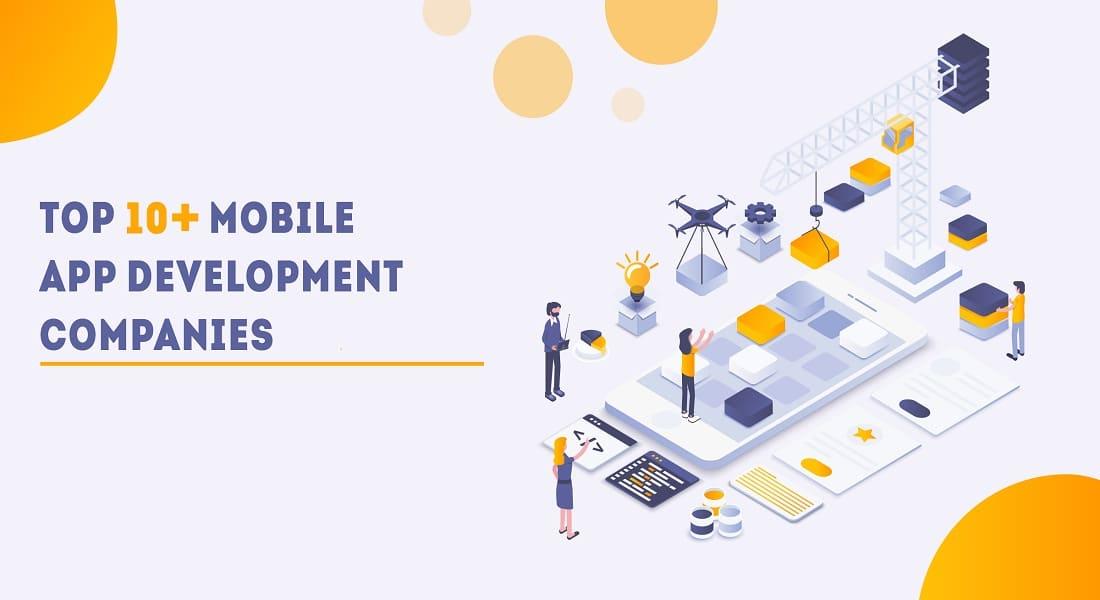 10+ Best Mobile App Development Companies 2019