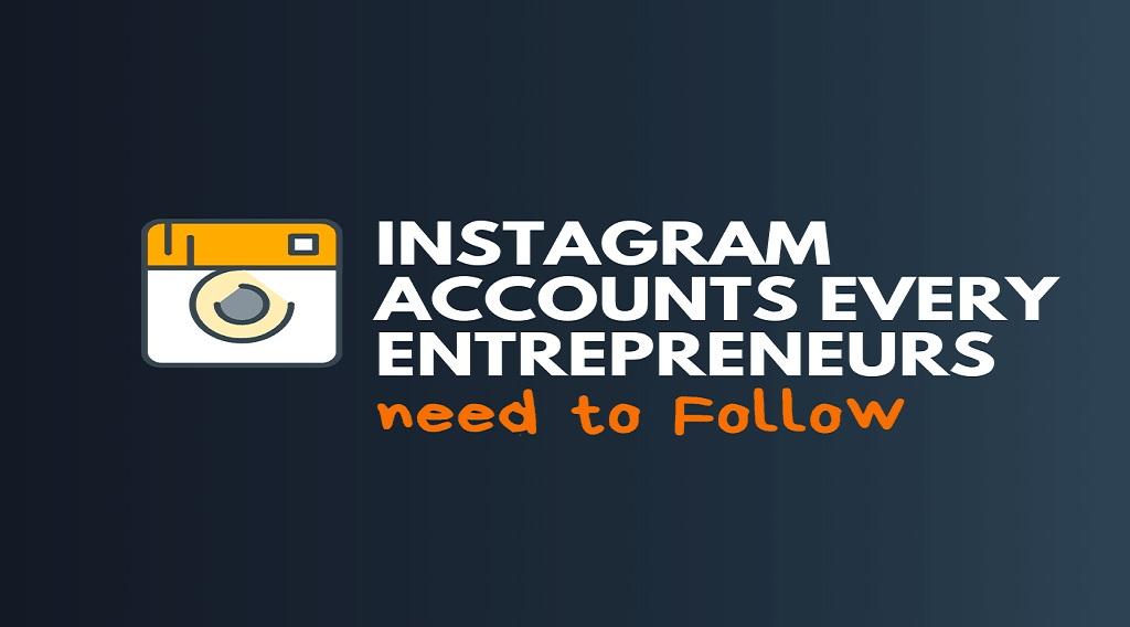 Business Instagram Accounts Every Entrepreneur should Follow